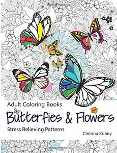 Butterflies & Flowers Adult Colouring Book Stress Relieving Patterns 1516866746