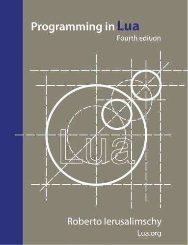 Programming in Lua, Fourth edition - Roberto Ierusalimschy