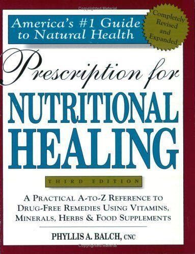 Prescription For Nutritional Healing (prescription For Nutritional Healing: A Pr