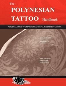 The Polynesian Tattoo Handbook : Practical Guide to Creating Meaningful  Polynesian Tattoos by Roberto Gemori (2011, Paperback)