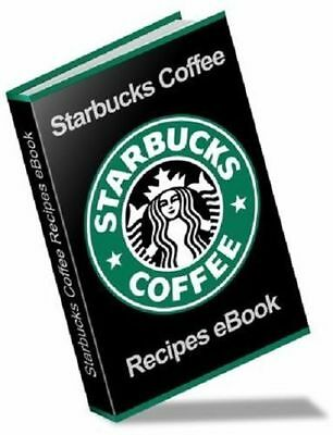 MAKE YOUR VERY OWN STARBUCKS DRINKS & DESSERT W/ RECIPES (eBook-PDF file)