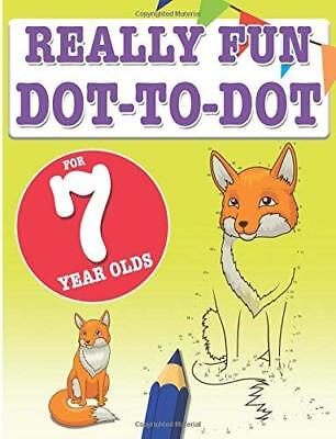 Really Fun Dot To Dot For 7 Year Olds: Fun, educational dot-to-dot puzzles for](Fun Games For 7 Year Olds)