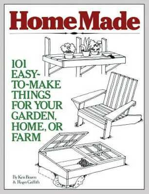 HomeMade: 101 Easy-to-Make Things for Your Garden, Home, or Farm - ACCEPTABLE ()