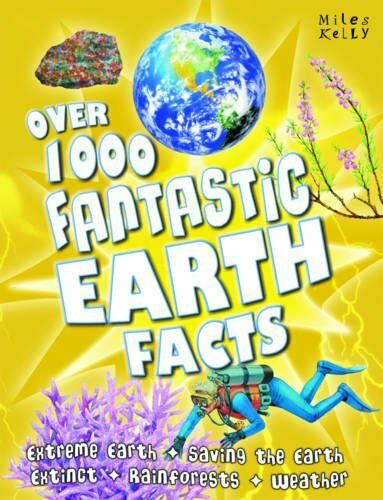 Over 1000 Fantastic Earth Facts,Miles Kelly