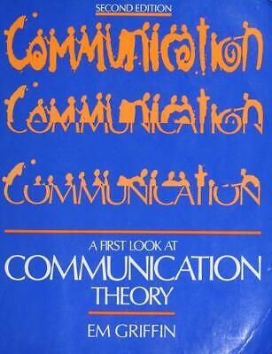 A First Look at Communication Theory by Griffin, Emory A.