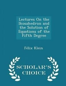 Lectures on Ikosahedron Solution Equations  by Klein Felix -Paperback