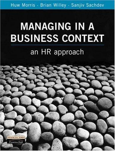 Managing in a Business Context, Morris, Huw & Willey, Brian & Sachdev, Sanjiv, U