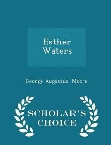 Esther Waters - Scholar's Choice Edition by Moore, George Augustus -Paperback