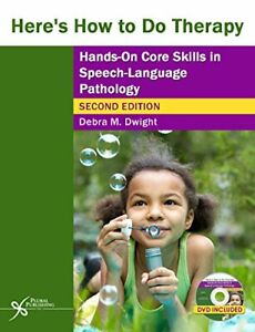 Here's How to Do Therapy: Hands on Core Skills in SLP