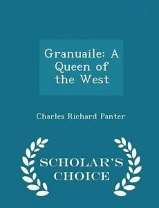 Granuaile Queen West - Scholar's Choice Edition by Panter Charles Richard