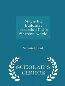 Si-Yu-KI Buddhist Records Western World - Scholar's Choi by Beal Samuel
