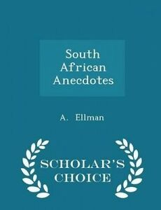 South African Anecdotes - Scholar's Choice Edition by Ellman, A. -Paperback
