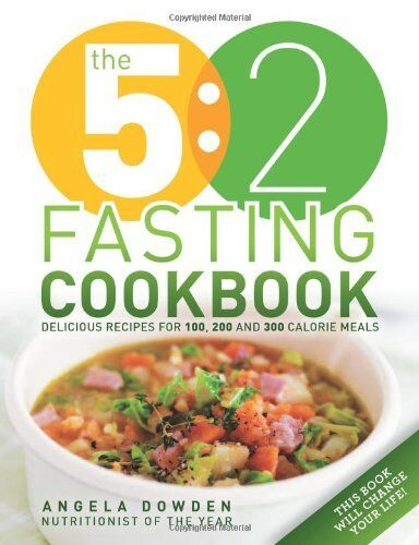 The 5:2 Fasting Cookbook: 100 recipes for fasting days,Angela Dowden