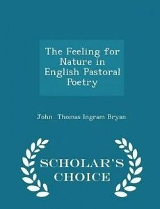 The Feeling for Nature in English Pastoral Poetry - Scholar's Choice Edition