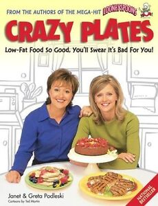 Crazy Plates Low-Fat Food So Good Youll Swear Its Bad for You!