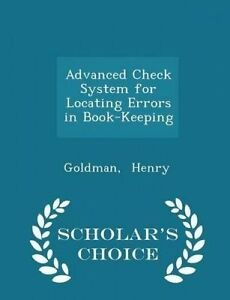 Advanced Check System for Locating Errors in Book-Keeping - Schol by Henry Goldm