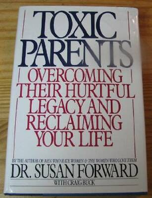 Toxic Parents: Overcoming Their Hurtful Legacy and Reclaiming Your Life - GOOD