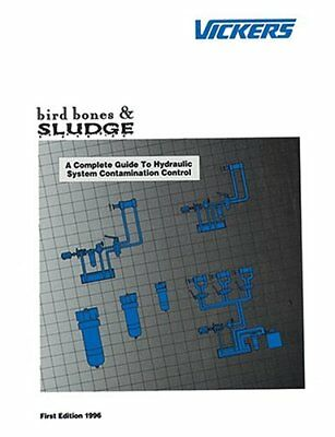 Bird Bones and Sludge: A Complete Guide to Hydraulic Contamination Control