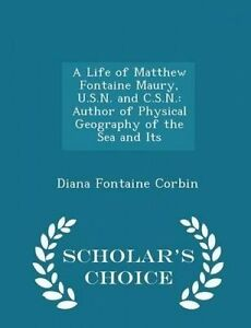A Life Matthew Fontaine Maury USN CSN Author Ph by Corbin Diana Fontaine