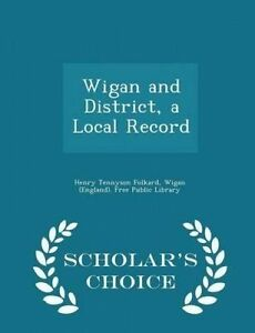 Wigan District Local Record - Scholar's Choice Edition by Folkard Henry Tennyson