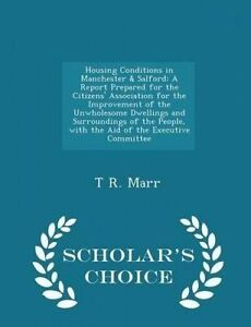 Housing Conditions in Manchester & Salford: A Report Prepared for by Marr, T. R.