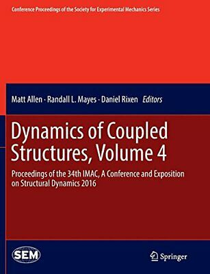 Dynamics of Coupled Structures, Volume 4 : Proc. Allen, Matt.#
