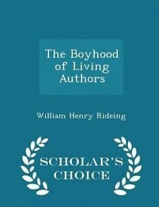 The Boyhood Living Authors - Scholar's Choice Edition by Rideing William Henry