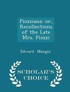 Piozziana Or Recollections Late Mrs Piozzi - Scholar's  by Mangin Edward