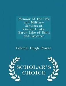 Memoir Life Military Services Viscount Lake Baron  by Pearse Colonel Hugh
