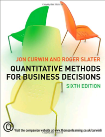 Quantitative methods for Business decisions by Jon Curwin