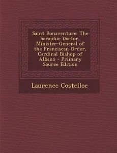 Saint Bonaventure: The Seraphic Doctor, Minister-General of the Franciscan Order