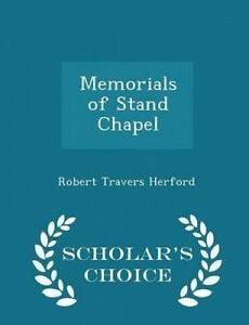 Memorials of Stand Chapel - Scholar's Choice Edition by Herford, Robert Travers