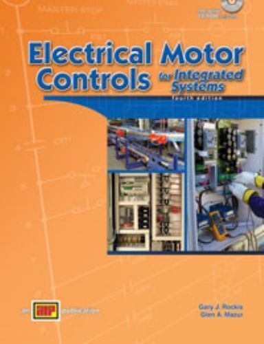 Electrical Motor Controls For Integrated Systems By Gary J Rockis And Glen A Mazur 2009 Paperback