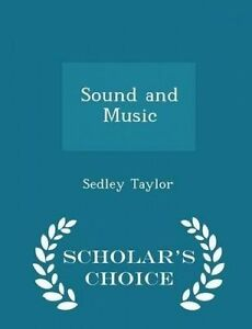 Sound and Music - Scholar's Choice Edition by Taylor, Sedley -Paperback