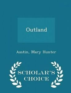 Outland - Scholar's Choice Edition by Hunter, Austin Mary -Paperback