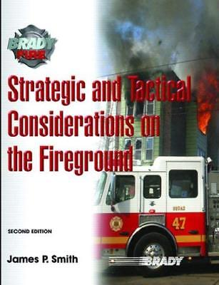 Strategic And Tactical Considerations On The Fireground  - by