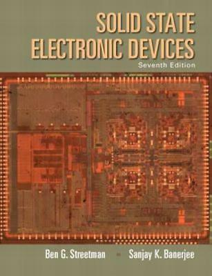 Solid State Electronic Devices by Ben G. Streetman: New](ben g streetman solid state electronics)