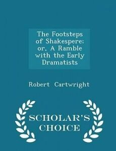 The Footsteps Shakespere Or Ramble Early Dramatis by Cartwright Robert