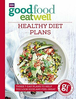 Good Food Eat Well: Healthy Diet Plans By Good Food