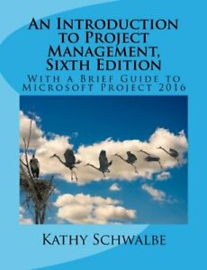 An Introduction to Project Management, Sixth Edition- Paperback