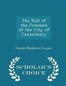 The Roll Freemen City Canterbury - Scholar's Cho by Cowper Joseph Meadows