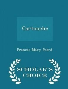 Cartouche - Scholar's Choice Edition by Peard, Frances Mary -Paperback