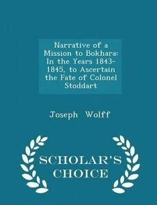 Narrative Mission Bokhara In Years 1843-1845 Asc by Wolff Joseph -Paperback