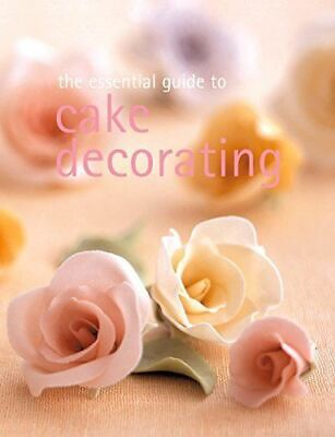 The Essential Guide to Cake Decorating (Essential series), Murdoch Books, Very G