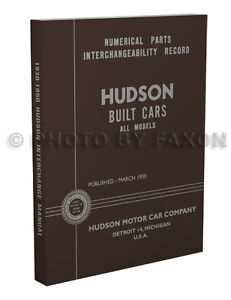 Hudson Parts Interchange Manual 1930-1950 1940 1941 1942 1946 1947 1948 1949
