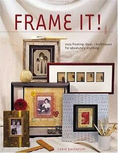 frame it easy framing ideas and techniques