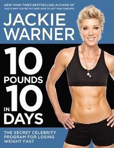 10 Pounds in 10 Days: The Secret Celebrity Program for Losing Weight Fast by Jac