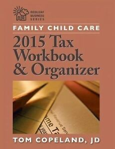 Family Child Care 2015 Tax Workbook and Organizer by Copeland, Tom -Paperback