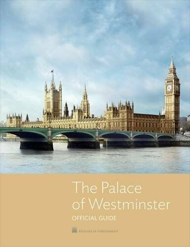 The Palace of Westminster: The Official Guide,