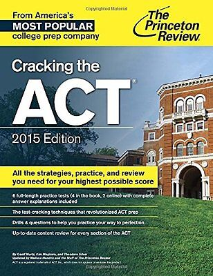 Cracking The Act With 6 Practice Tests  2015 Edition  College Test Preparation